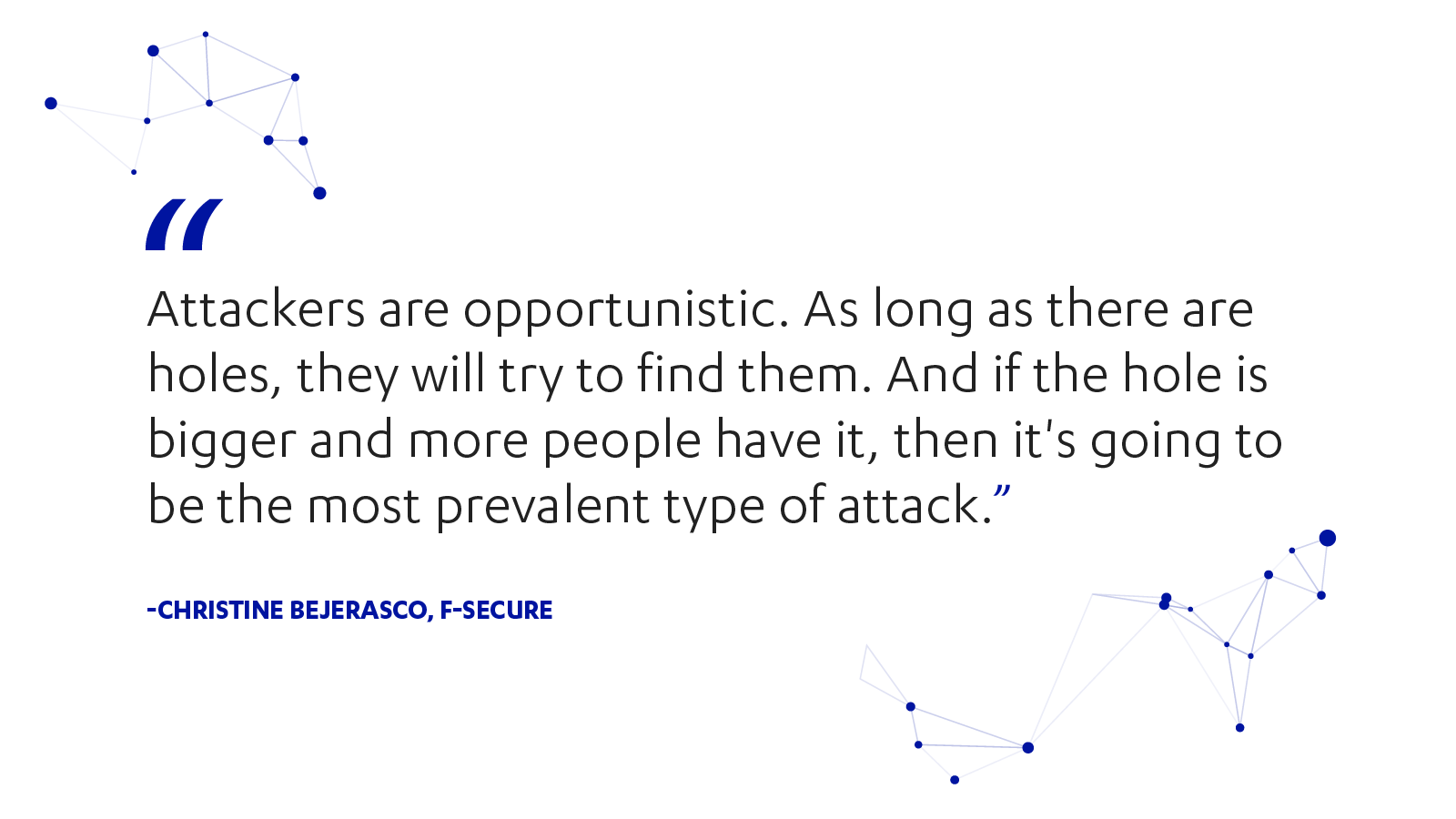 Attackers are opportunistic, says Christine Bejerasco